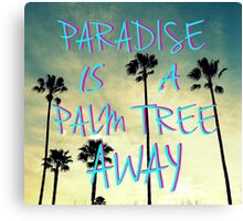 Palm Trees and Paradise Canvas Print