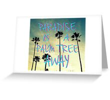 Palm Trees and Paradise Greeting Card