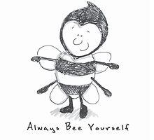Always Bee Yourself by lisajaynemurray