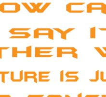 How can I say it another way? Rapture is just a song! Sticker