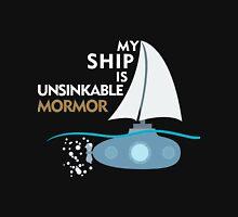 My Ship is unsinkable - MorMor Unisex T-Shirt