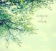 Its Only a Tree & A Bit of Sky by Nicola  Pearson