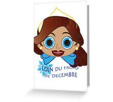 LOIN DU FROID DE DECEMBRE Greeting Card