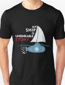 My Ship is unsinkable - Stony T-Shirt