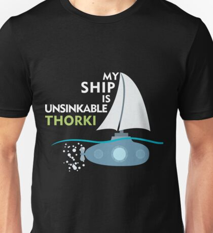 My Ship is unsinkable - Thorki Unisex T-Shirt
