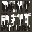 Deny Your Default Future by Eleni dreamel