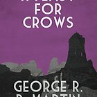 A Feast For Crows by Jack Howse