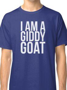 I am a Giddy Goat Classic T-Shirt