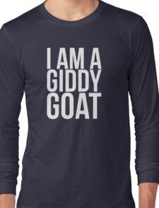 I am a Giddy Goat Long Sleeve T-Shirt