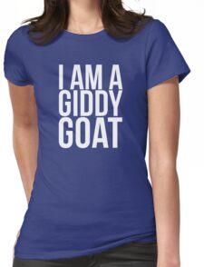 I am a Giddy Goat Womens Fitted T-Shirt