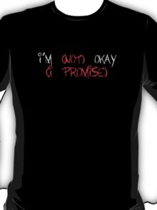 Im (Not) Okay (I Promise) T-Shirt
