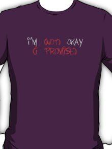 Im (Not) Okay (I Promise) T-Shirt