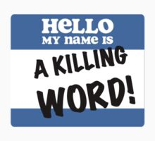 Hello, my name is A KILLING WORD! by BAMFathletics