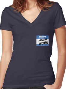 Hello, my name is A KILLING WORD! Women's Fitted V-Neck T-Shirt