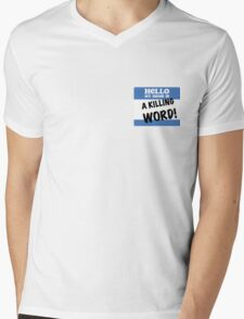 Hello, my name is A KILLING WORD! Mens V-Neck T-Shirt