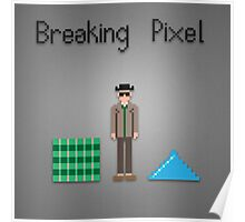 Breaking pixel Poster