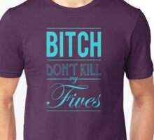 "Bitch don't kill my fives - Jordan 5 ""Grape"" match Unisex T-Shirt"
