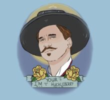 I'm Your Huckleberry by clayorrnot