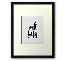 Cricket v Life - Carbon Fibre Finish Framed Print
