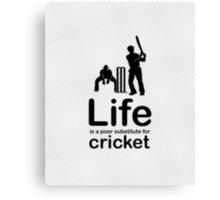 Cricket v Life - Carbon Fibre Finish Canvas Print