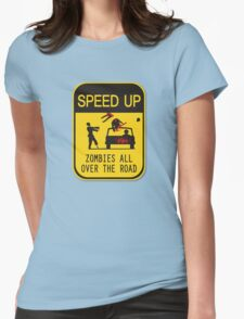 Speed Up for Zombies Womens Fitted T-Shirt