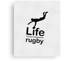 Rugby v Life - Black Graphic Canvas Print