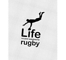 Rugby v Life - White Photographic Print