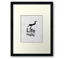 Rugby v Life - Black Framed Print