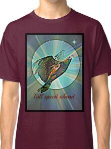 full speed ahead Classic T-Shirt