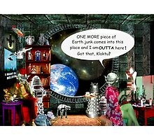 The Real Reason Aliens Come to Earth Photographic Print