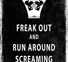 Freak Out and Run Around Screaming (Blk) by truthstreamnews