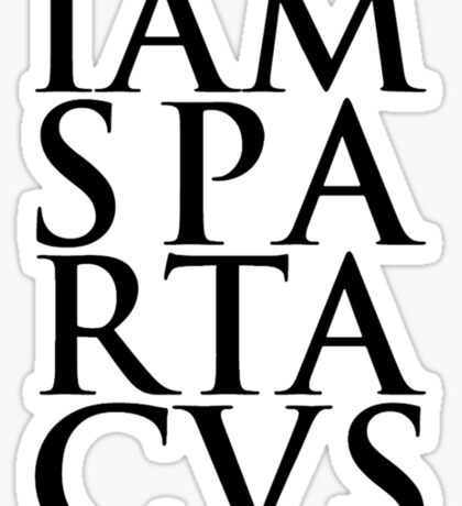 Spartacus - I Am Spartacus Sticker