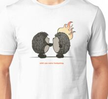 Wish you were hedgehog Unisex T-Shirt
