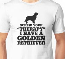 Screw Your Therapy, I Have A Golden Retriever Unisex T-Shirt