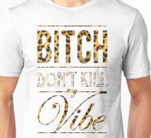 Bitch don't kill my vibe - Cheetah Print T-Shirt