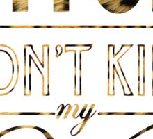 Bitch don't kill my vibe - Cheetah Print Sticker