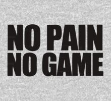 no pain no game by 1453k