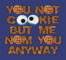 You Not Cookie.... T-Shirt
