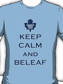 Keep Calm and BELEAF! T-Shirt