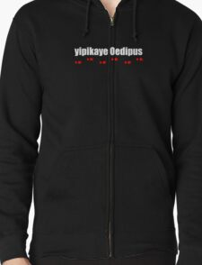 Yipikaye Oedipus (White Text) Zipped Hoodie
