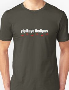 Yipikaye Oedipus (White Text) T-Shirt