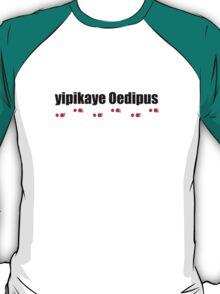 Yipikaye Oedipus (Black Text) T-Shirt
