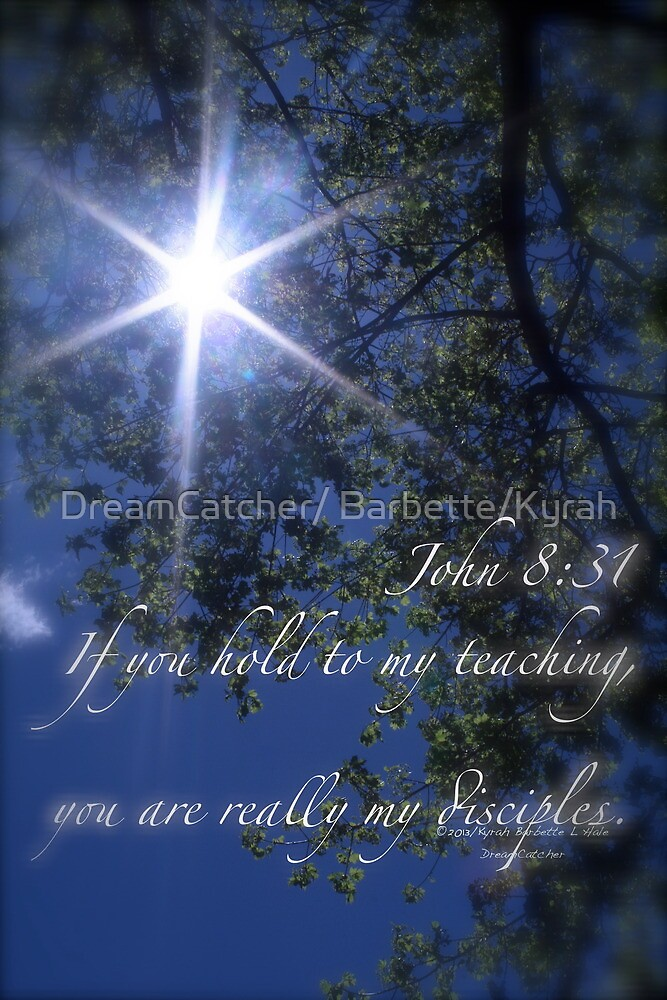 John 8:31 by DreamCatcher/ Kyrah