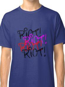 Riot Riot Riot Classic T-Shirt