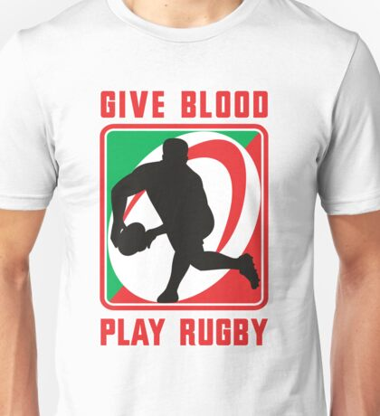 rugby give blood play rugby Unisex T-Shirt