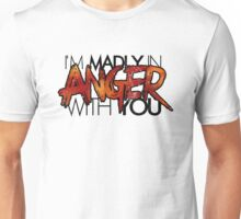 Madly In Anger (Colour) Unisex T-Shirt