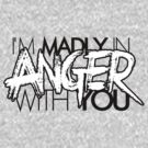 Madly in Anger (Clean) by newdamage