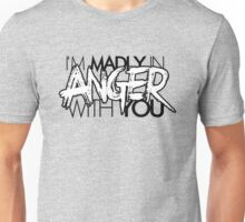 Madly in Anger (Clean) Unisex T-Shirt