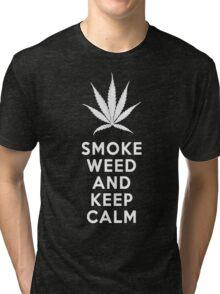 Smoke Weed And Keep Calm Tri-blend T-Shirt