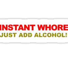 Instant Whore Sticker